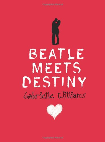 Beatle meets Destiny / Gabrielle Williams.