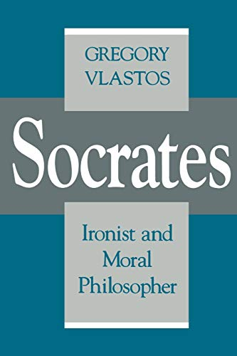 Socrates: Ironist and Moral Philosopher