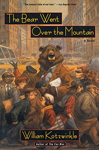 The Bear Went Over the Mountain : A Novel (Owl Book)