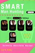 Smart Man Hunting: A Fast-Track Dating Guide for Finding Mr. Right