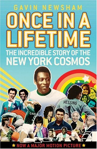 Once in a Lifetime : The Incredible Story of the New York Cosmos
