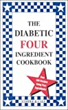 Diabetic Four Ingredient Cookbook - Click to Buy