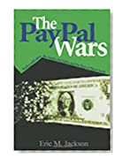 The PayPal Wars; Battles with eBay, the Media, the Mafia, and the Rest of Planet Earth
