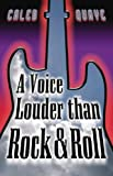 A Voice Louder Than Rock & Roll