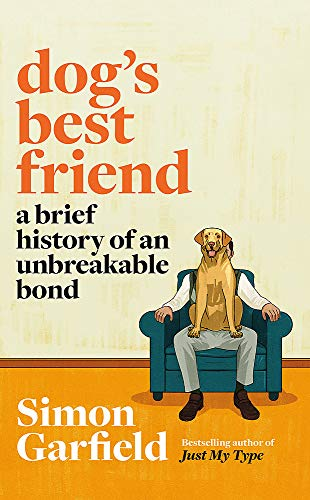 Dog's Best Friend: A Brief History of an Unbreakable Bond