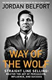 Way of the Wolf: Become a Master Closer with Straight Line Selling