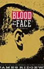 Blood in the Face: The Ku Klux Klan, Aryan Nations, Nazi Skinheads, and the Rise of a New White Culture - by James Ridgeway