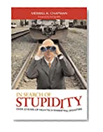 In Search of Stupidity: Over 20 Years of High-Tech Marketing Disasters