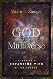 God and the Multiverse by Victor J. Stenger