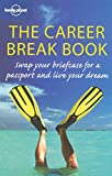 Lonely Planet Career Break Book (General Reference Series)