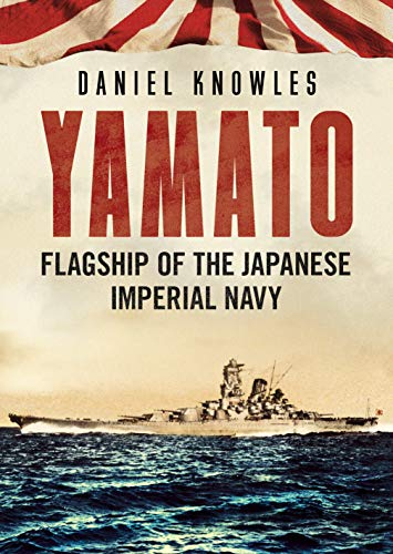 Yamato: Flagship of the Japanese Imperial Navy