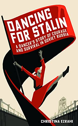 Dancing with Stalin: A True Story of Love and Survival in Soviet Russia