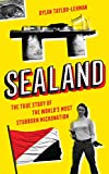 Sealand: The True Story of the World's Most Stubborn Micronation