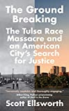 The Ground Breaking: The Tulsa Race Massacre and an American City's Search for Justice