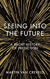 Seeing into the Future: A Short History of Prediction