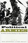 Political Armies: The Military and Nation Building in the Age of Democracy - by Kee Koonings (Editor), Dirk Kruijt (Editor), Kees Koonings (Editor)