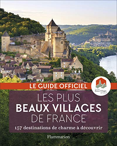 Télécharger Les plus beaux villages de France : Guide officiel de l'association Les Plus Beaux Villages de France gratuit
