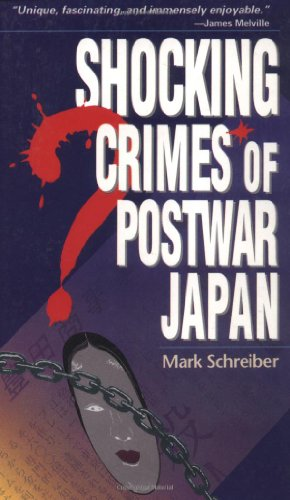 """Shocking crimes of postwar Japan"" Oleh Mark Schreiber"