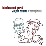 Thelonius Monk Quartet with John Coltrane - At Carnegie Hall