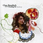 Clare Bowditch - What Was Left?