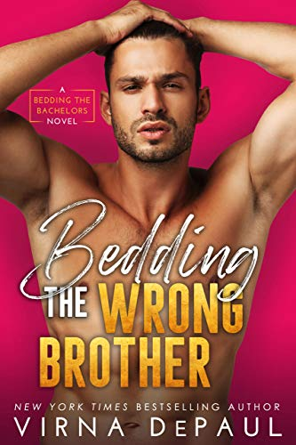 Bedding the Wrong Brother by Virna DePaul