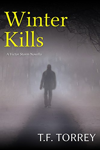 [Cover of Winter Kills: A Victor Storm Novella by T.F. Torrey]