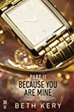 Because You are Mine Part II - Beth Kery
