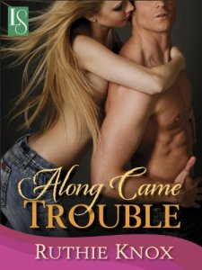 Along Came Trouble, Ruthie Knox