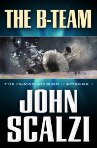 The Human Division #1: The B-Team, John Scalzi