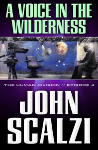 The Human Division #4: A Voice in the Wilderness, John Scalzi
