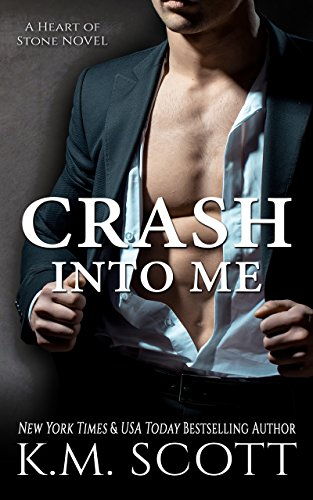 Crash Into Me by K.M. Scott