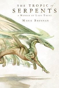 The Tropic of Serpents by Marie Brennan Book Cover