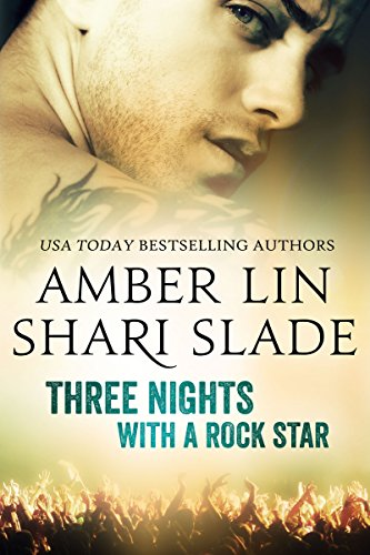 Three Nights with a Rock Star by Shari Slade and Amber Lin