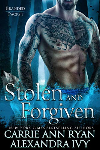 Stolen and Forgiven by Alexandra Ivy, Carrie Ann Ryan