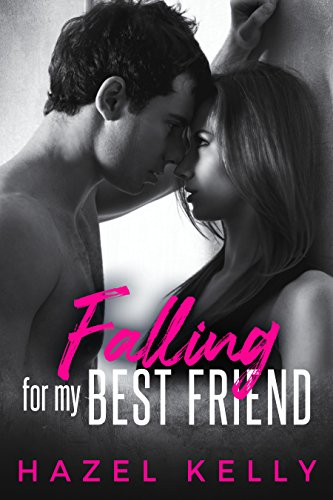 Falling for my Best Friend by Hazel Kelly
