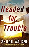 Book Headed for Trouble Shiloh Walker