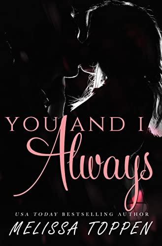 You and I The Complete Trilogy by Melissa Toppen