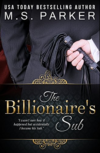 The Billionaires Sub by M. S. Parker