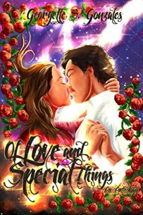 Of Love and Special Things Georgtte Gonzales anthology Cover