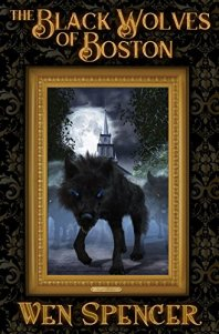 The Black Wolves of Boston by Wen Spencer Cover