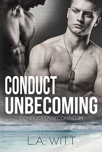 Conduct Unbecoming by L. A. Witt