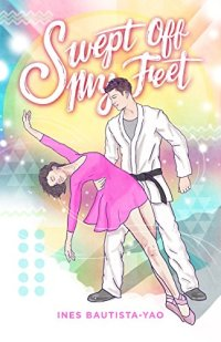 Swept Off My Feet by Ines Bautista-Yao Book Cover