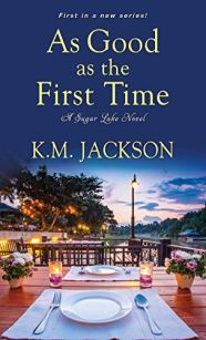 As Good as the First Time by K.M. Jackson Book Cover