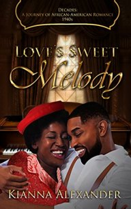 Love's Sweet Melody by Kianna Alexander Book Cover