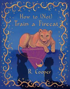 How to (Not) Train a Firecat by R. Cooper book cover