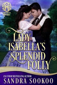 Lady Isabella's Splendid Folly by Sandra Sookoo book cover