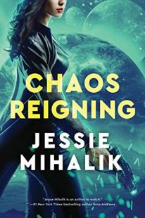 Chaos Reigning by Jessie Mihalik book cover
