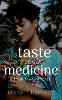 A Taste of Her Own Medicine by Tasha Harrison