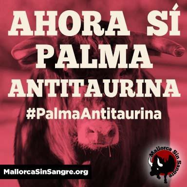 ¡Victoria! El pleno del Ayuntamiento de Palma ha declarado la capital mallorquina contraria a las corridas de toros