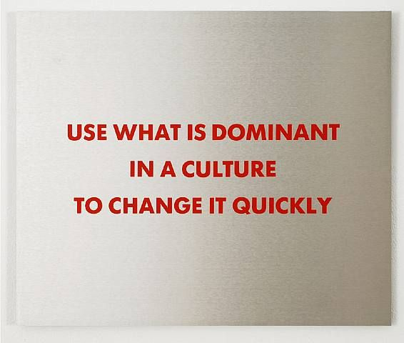 """Jenny Holzer, Selection from the Survival Series: Use What is Dominant..."""""""